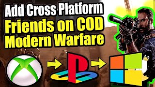 How to add Cross Platform Friends on Call of Duty Modern Warfare for CrossPlay (Easy Method)