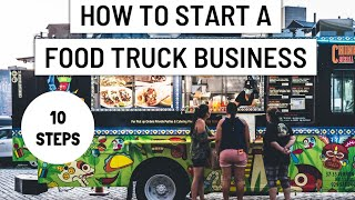 How To Start A Food Truck Business 10 Steps