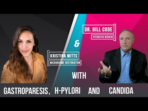 Kristina Mitts and Dr. Bill Code | Gastroparesis | H-Pylori | Candida