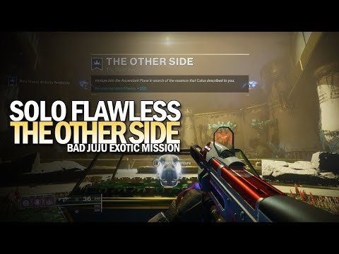 """Solo Flawless """"The Other Side"""" Mission (Bad Juju Exotic Mission) [Destiny 2]"""