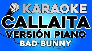 Callaíta   Bad Bunny PIANO KARAOKE