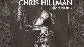 Here She Comes Again by Chris Hillman from Bidin' My Time