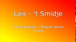 Taniec belgijski - Laïs - 't Smidje (extended 14min)