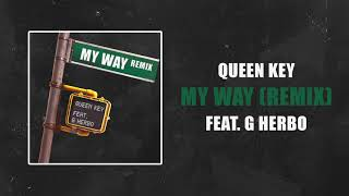 Queen Key - My Way (Remix) Ft. G Herbo (Official Audio)