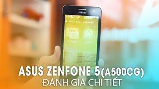 ASUS ZENFONE 5 (phiên BảnA500CG) - Đánh Giá Chi Tiết