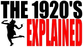 The 1920's Explained: US History Review
