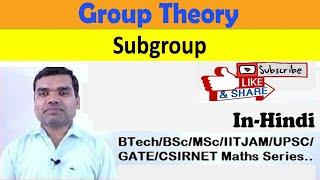 Group Theory - Subgroup in hindi