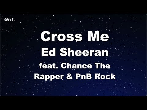 Cross Me feat. Chance The Rapper & PnB Rock - Ed Sheeran Karaoke 【No Guide Melody】 Instrumental