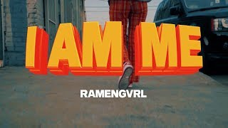 RAMENGVRL   I AM ME (CC) (Explicit)