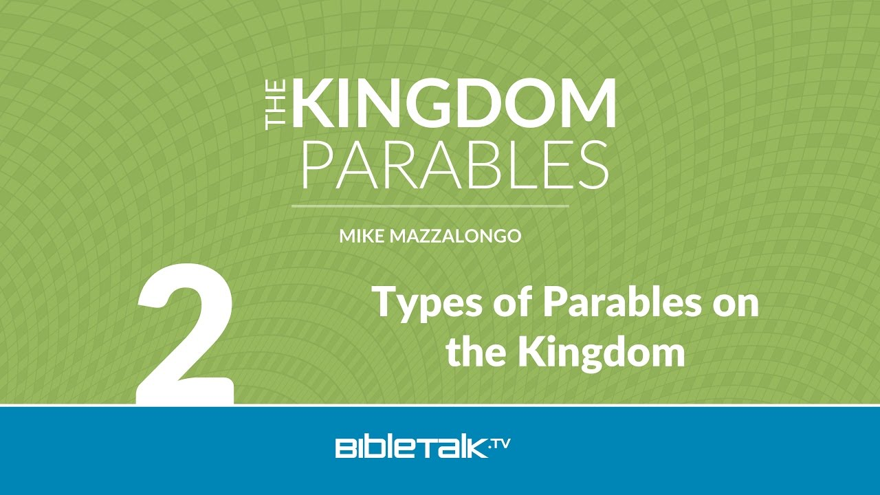 Types Of Parables On The Kingdom Bibletalk