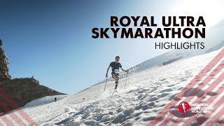 ROYAL ULTRA SKYMARATHON 2019 – HIGHLIGHTS / SWS19 – Skyrunning