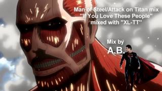 Man of Steel meets Attack on Titan - If You Love These People/XL-TT