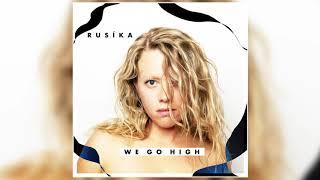 RUSÌKA   We Go High (Official Audio)
