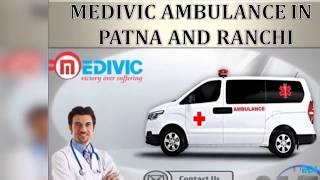 Take Extraordinary Medical Facility by Medivic Road Ambulance in Patna