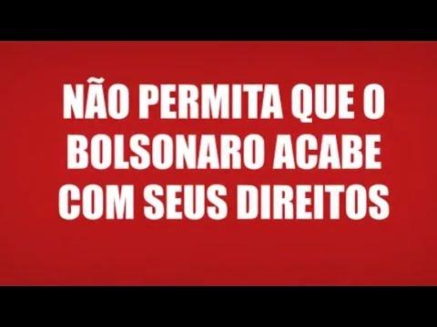 Não permita que o Bolsonaro acabe com os seus direitos