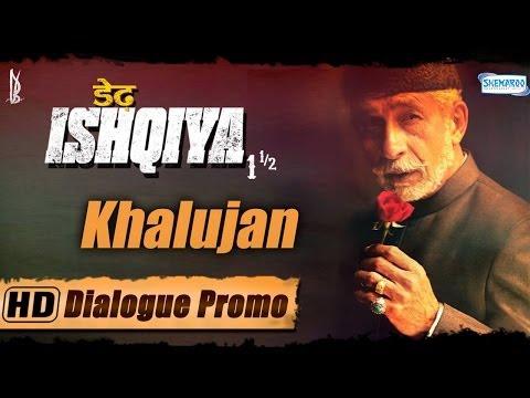 Khalujan aka Naseeruddin Shah - Dedh Ishqiya - Character Promo