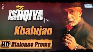 Character Promo 2 - Khalujan aka Naseeruddin Shah - Dedh Ishqiya