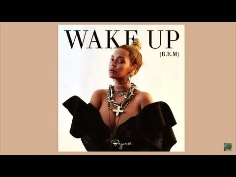 "Beyoncé - R.E.M ""WAKE UP"""
