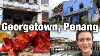 Exploring Penang (Georgetown): Things To Do in One Day
