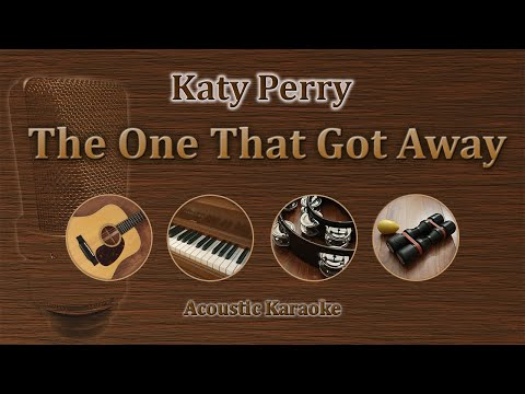 The One That Got Away - Katy Perry (Acoustic Karaoke)