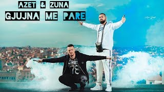 AZET & ZUNA   GJUJNA ME PARE (prod By. LUCRY) Official Video