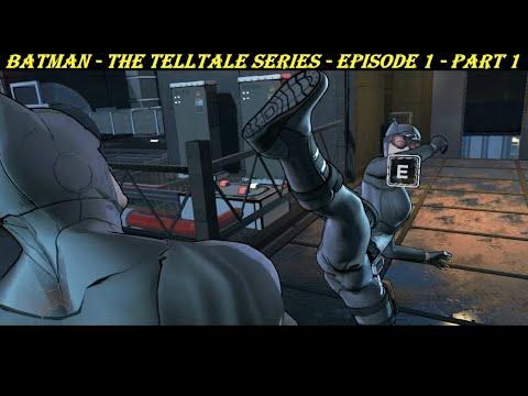 Batman - The Telltale Series - Episode 1 - Part 1