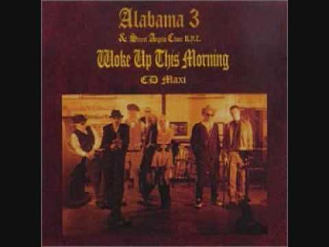 Woke Up This Morning (Chosen One Mix) (1997) (Song) by Alabama 3