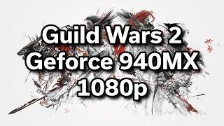"Guild Wars 2 - 940MX - Game Performance - Acer Aspire E15 - i5-6200U - 256GB SSD - 15.6"" 1080p"
