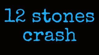 crash by 12 stones