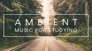 4 Hours of Ambient Study Music To Concentrate – Improve your Focus and Concentration