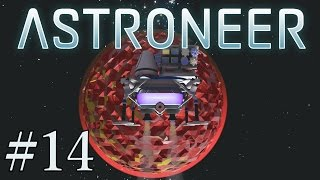 Let's Play Astroneer Ep. 14- Arid and Radiated Planets