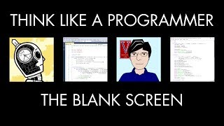 The Blank Screen (Think Like a Programmer)