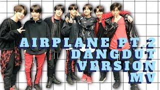 BTS AIRPLANE PT.2 DANGDUT VERSION + FAKE SUB