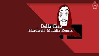Bella Ciao - Hardwell .Maddix Remix (Hardwell Tomorrowland 2018)