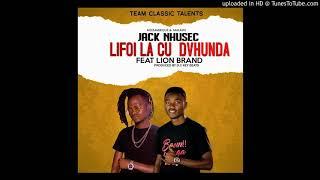 Jack Nhusec Ft Lion Brand   Lifoi La Cu Dvhunda [Audio] [Antonio Musik]