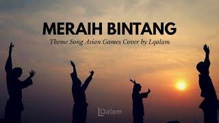 Meraih Bintang - Via Vallen (Cover) - Official Theme Song Asian Games 2018