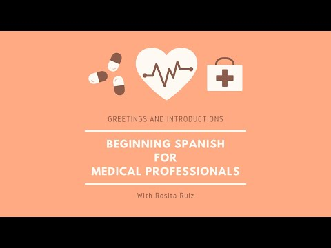 Beginning Spanish for Medical Professionals- How to greet your patients