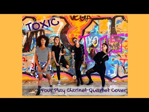 Four Play clarinet - Toxic by Britney Spears Cover