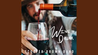 Scooter Brown Band Wine Drunk