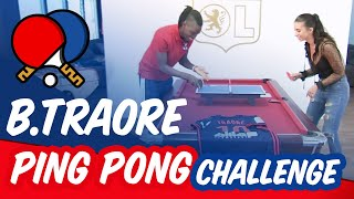PING-PONG Challenge 🏓 Bertrand Traoré | OL By Emma