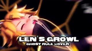 "Video thumbnail of ""LEN's GROWL (GHOST RULE)"""
