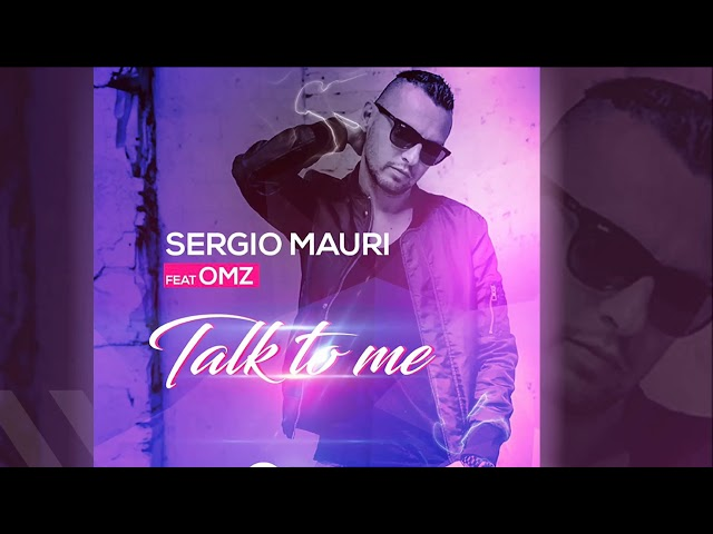 Sergio Mauri feat. OMZ - Talk To Me [Official]