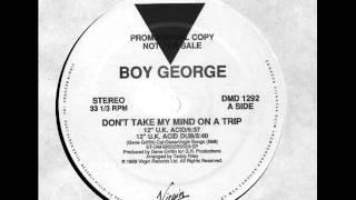 Boy George - Don't Take My Mind on a Trip (UK acid dub 12΄)