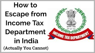 How to Escape from Income Tax Department in India(Actually You Cannot) | Episode 34