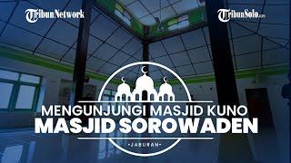 Jaburan: Masjid Sorowaden Klaten Saksi Keberadaan Desa Tertua di Indonesia
