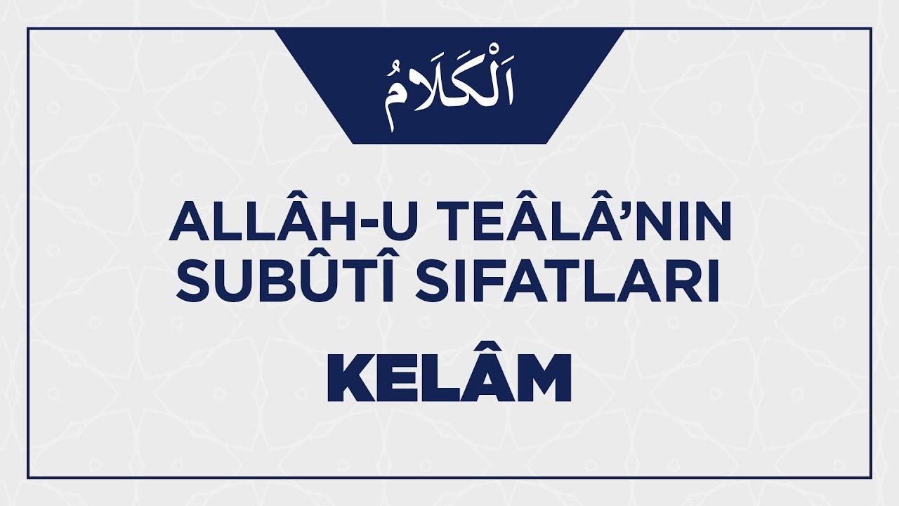 Allâh-u Teâlâ'nın Kelâm Sıfatıyla İlgili Ehli Sünnetin İ'tikâdı Nasıl Olmalı?
