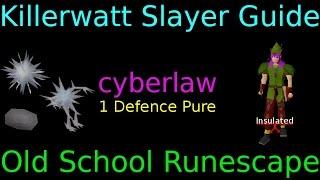 Killerwatt Slayer Task Guide | cyberlaw | 1 Defence Pure | Old School Runescape