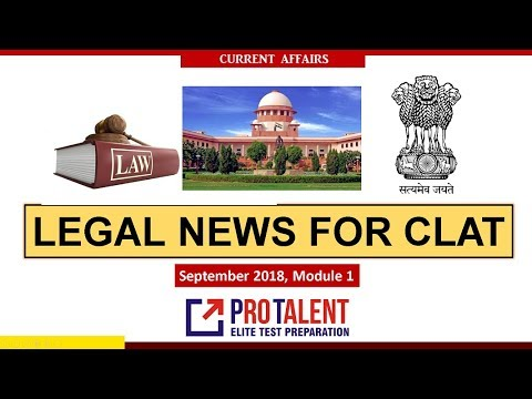 #CLAT2019 #ProTalentDigital Legal News for CLAT I September Module 1 I A must for CLAT Aspirants
