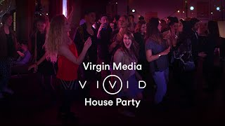 VIVID 360 House Party | Virgin Media