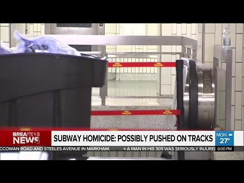 Subway homicide: man possibly pushed onto tracks